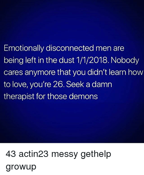 Emotionally disconnected men
