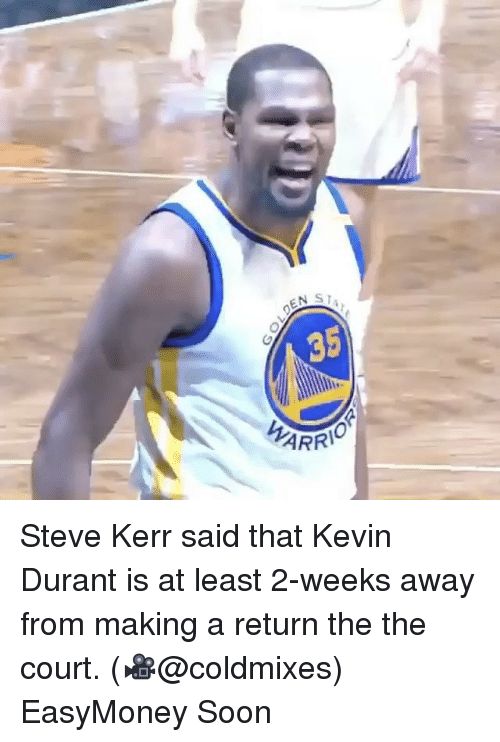 Basketball, Golden State Warriors, and Sports: EN  ARRI Steve Kerr said that Kevin Durant is at least 2-weeks away from making a return the the court. (🎥@coldmixes) EasyMoney Soon