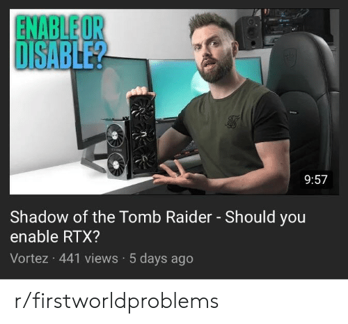 ENABLE OR DISABLE? 957 Shadow of the Tomb Raider - Should You Enable