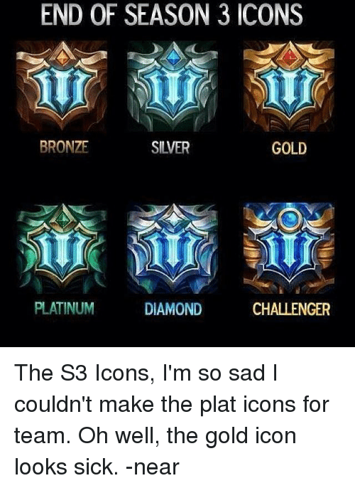 END OF SEASON 3 ICONS BRONZE SILVER GOLD PLATINUM CHALLENGER