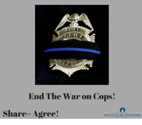 War, Cops, and Wars: End The War on Cops!  Share Agree!  POLITICAL INSIDER