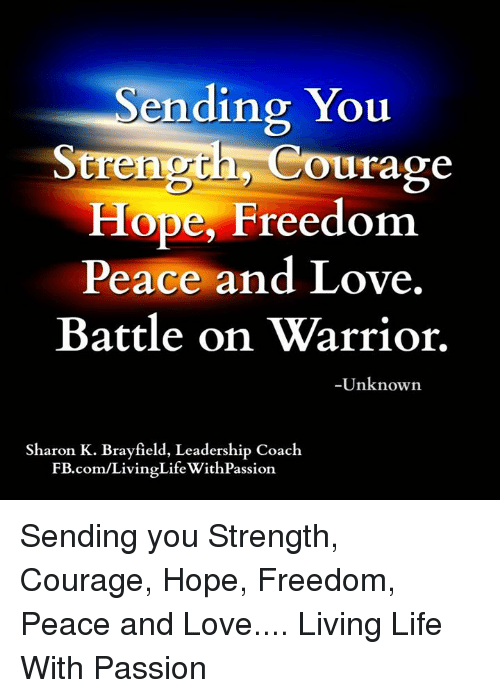 Ending You Strength Co Courage Hope Freedom Peace And Love Battle On