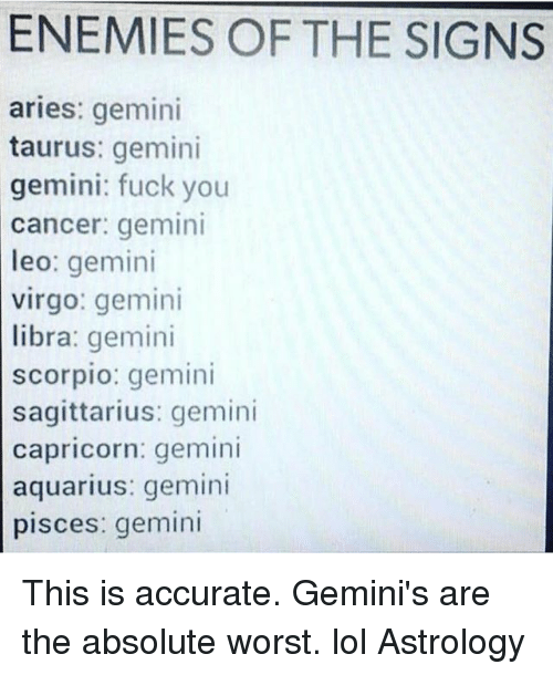 ENEMIES OF THE SIGNS Aries Gemini Taurus Gemini Gemini Fuck You