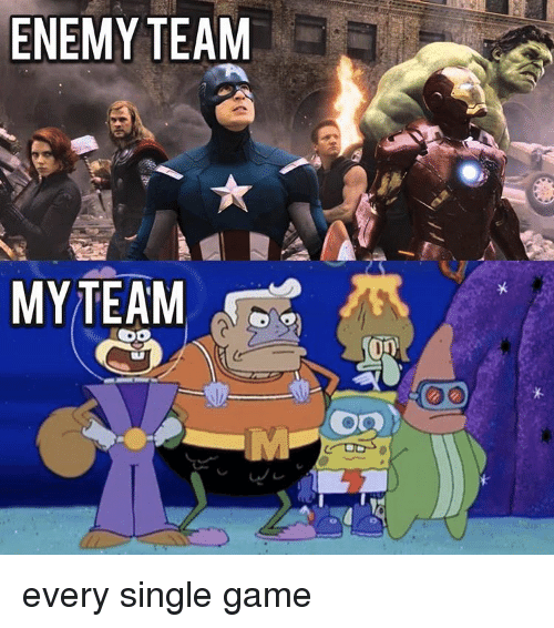 Memes, 🤖, and Enemy: ENEMY TEAM  MYTEAM  00  MA) ★ every single game