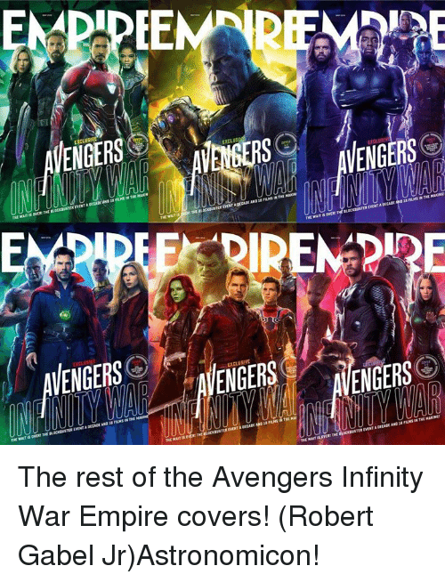 Empire, Memes, and Avengers: ENGERS  EXCLUS  VENGERS  AVENGERSO  EXCLUSIVE  ENGERS  ENGERS  THE WAIT IS The rest of the Avengers Infinity War Empire covers! (Robert Gabel Jr)Astronomicon!