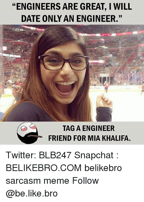 engineers are great i will date only an engineer tag 29039956 25 best mia khalifa memes tante memes, ayam memes