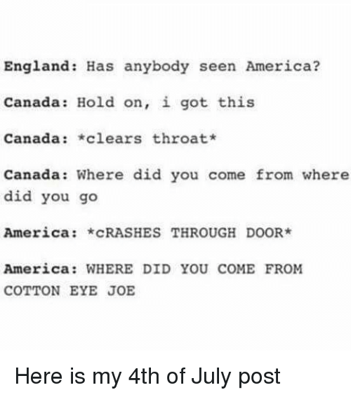 England Has Anybody Seen America Canada Hold On I Got This Canada