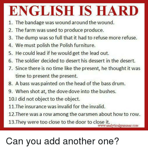 ENGLISH IS HARD 1 the Bandage Was Wound Around the Wound 2 the Farm