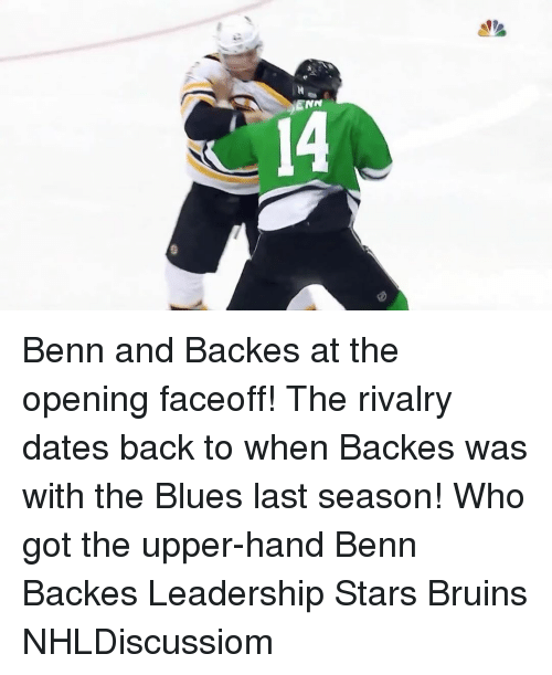 Memes, Leadership, and 🤖: ENN  4A Benn and Backes at the opening faceoff! The rivalry dates back to when Backes was with the Blues last season! Who got the upper-hand Benn Backes Leadership Stars Bruins NHLDiscussiom