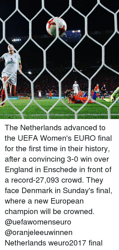 England, Memes, and Euro: ense  ontinentals  Mcknaldsn The Netherlands advanced to the UEFA Women's EURO final for the first time in their history, after a convincing 3-0 win over England in Enschede in front of a record-27,093 crowd. They face Denmark in Sunday's final, where a new European champion will be crowned. @uefawomenseuro @oranjeleeuwinnen Netherlands weuro2017 final
