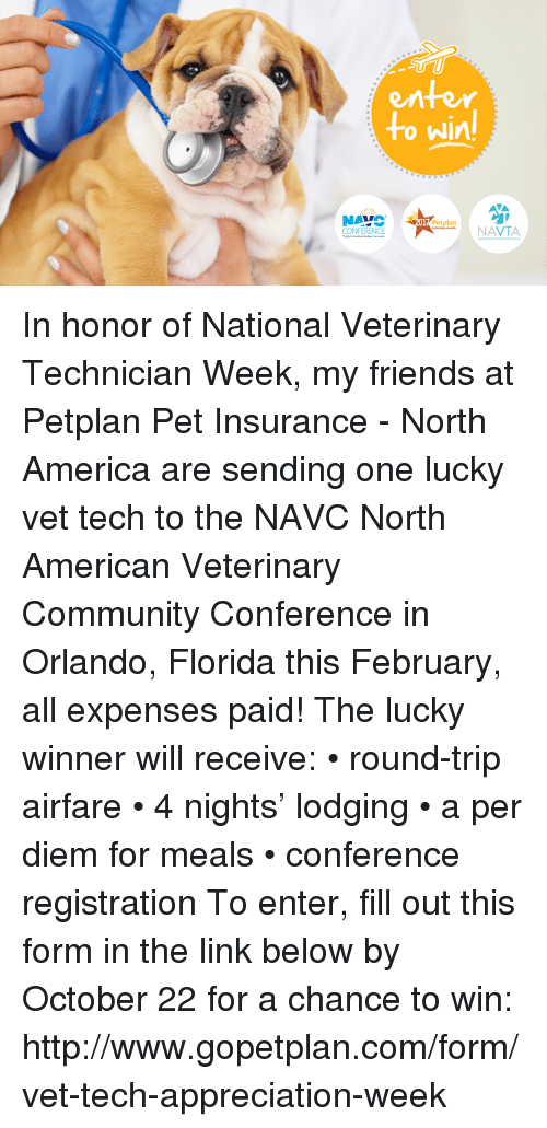 Enter O Win Naic Navtaa Conference In Honor Of National Veterinary Technician Week My Friends At Petplan Pet Insurance North America Are Sending One Lucky Vet Tech To The Navc North