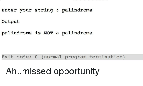 Enter Your String Palindrome Output Palindrome Is NOT a Palindrome