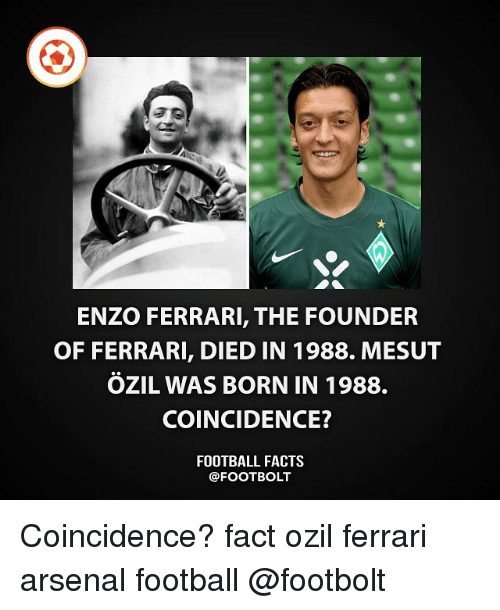 Enzo Ferrari The Founder Of Ferrari Died In 1988 Mesut özil Was Born