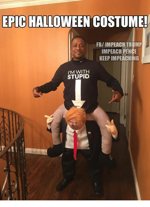 Halloween Memes and Trump EPIC HALLOWEEN COSTUME! FB/IMPEACH TRUMP IMPEACH  sc 1 st  Me.me & EPIC HALLOWEEN COSTUME! FBIMPEACH TRUMP IMPEACH PENCE KEEP ...