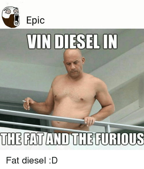 epic-vin-diesel-in-the-fat-and-the-furious-fat-4351036.png