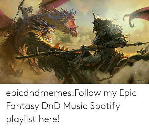 Music, Tumblr, and Spotify: epicdndmemes:Follow my Epic Fantasy DnD Music Spotify playlist here!