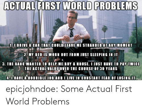 Tumblr, Blog, and World: epicjohndoe:  Some Actual First World Problems