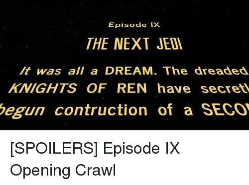 Episode IX THE NEXT JED T Was All a DREAM the Dreaded KNIGHTS OF REN