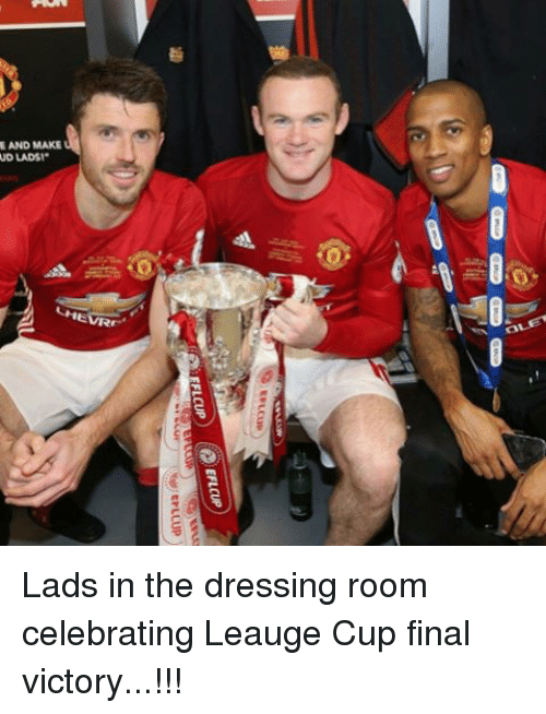 Memes, The Dress, and Victorious: EPLCUP)  EFLCUP  EFLCUP  EFLC  Mnan  * isan an  axvW ONY- Lads in the dressing room celebrating Leauge Cup final victory...!!!