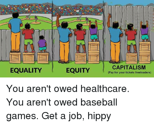 EQUALITY EQUITY CAPITALISM Pay for Your Tickets Freeloaders You ...