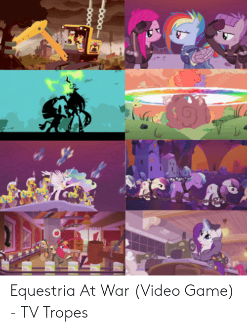 Nine Out Of Ten Doctors Agree Tv Tropes >> Equestria At War Video Game Tv Tropes Game Meme On Me Me