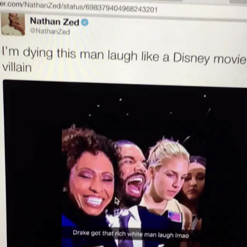 Disney, Drake, and Movie: er.com/NathanZed/status/698379404968243201  Nathan Zed  Nathanzed  I'm dying this man laugh like a Disney movie  villain  Drake got that rich white man laugh Imao
