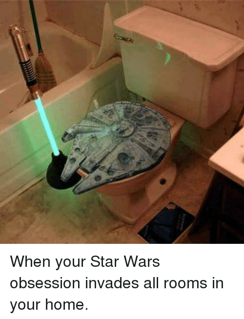 Memes Home And Star Er When Your Star Wars Obsession Invades All Rooms