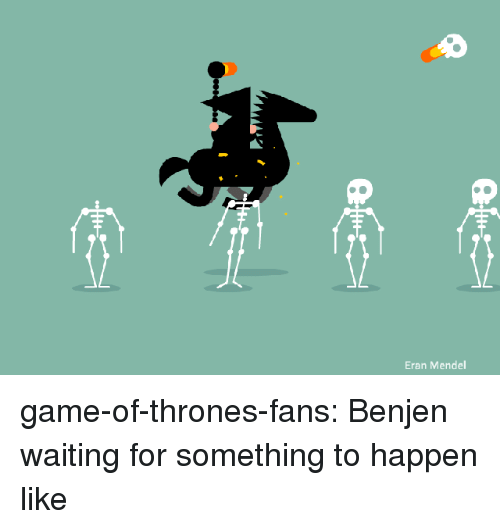 Game of Thrones, Tumblr, and Blog: Eran Mendel game-of-thrones-fans:  Benjen waiting for something to happen like