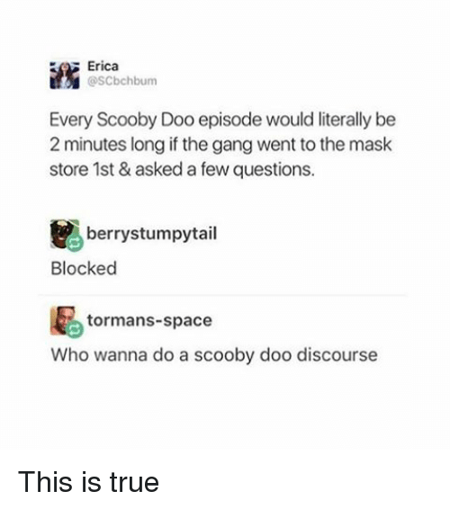 Erica Scbchbum Every Scooby Doo Episode Would Literally Be 2 Minutes