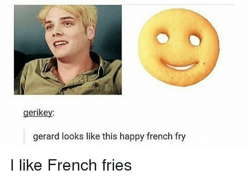Memes, Happy, and French: erike  gerard looks like this happy french fry I like French fries