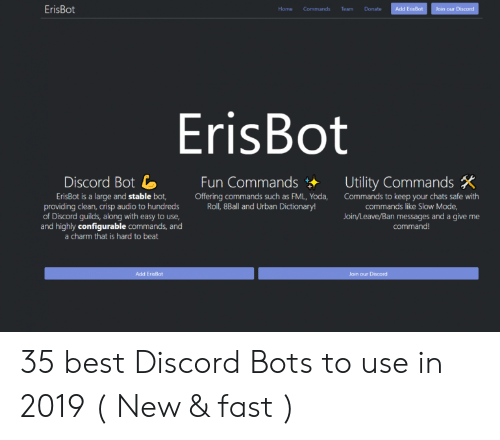 Erisbot Home Commands Team Donate Add Erisbot Erisbot Discord Bot 1 Fun Commands Offering Commands Such As Fml Yoda Utility Commands Erisbot Is A Large And Stable Bot Commands To Keep Your