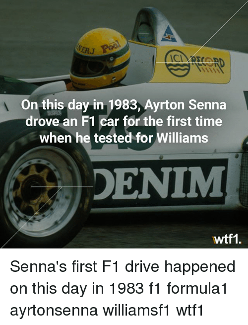 Driving, Memes, and Drive: ERJ  CIRTORD  On this day in 1983, Ayrton Senna  drove an F1 car for the first time  when he tested for Williams  DENIM  wtf1 Senna's first F1 drive happened on this day in 1983 f1 formula1 ayrtonsenna williamsf1 wtf1