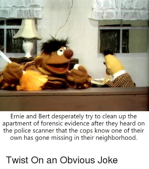 Ernie And Bert Desperately Try To Clean Up The Apartment Of