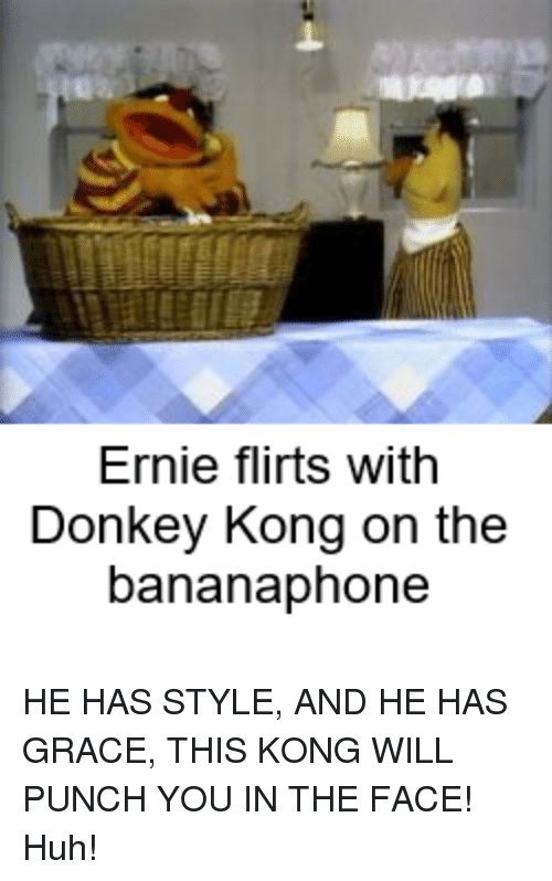 Ernie Flirts With Donkey Kong On The Bananaphone He Has Style And He