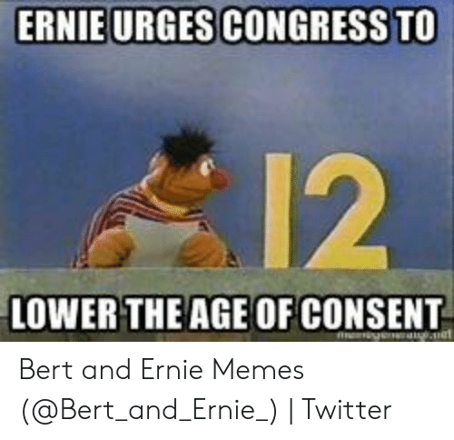 Ernie Urges Congress To 12 Lower The Age Of Consent Bert And