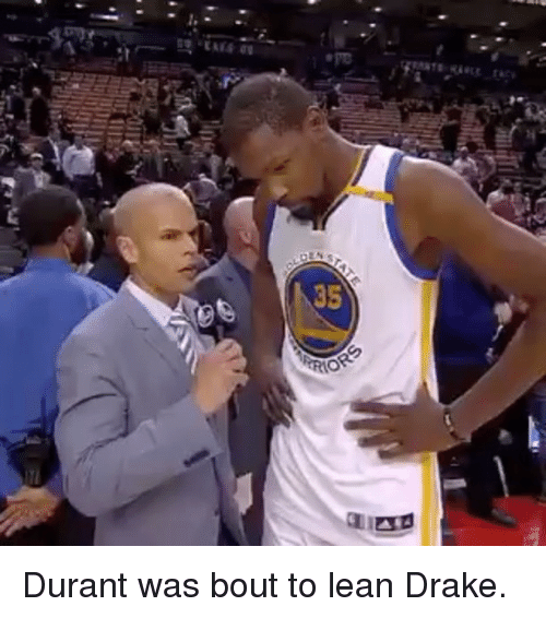 error durant was bout to lean drake 6712978 ✅ 25 best memes about drake face drake face memes