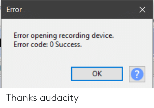 Error G Recording Device Error Openin Error Code 0 Success