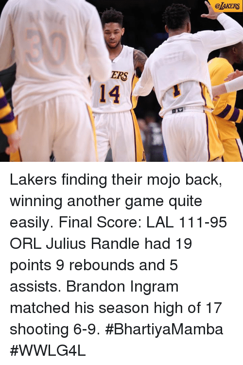Memes, Match, and Brandon Ingram: ERS  14  @la KERS Lakers finding their mojo back, winning another game quite easily.  Final Score: LAL 111-95 ORL  Julius Randle had 19 points 9 rebounds and 5 assists. Brandon Ingram matched his season high of 17 shooting 6-9.  #BhartiyaMamba #WWLG4L