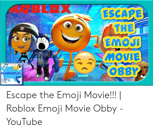 Escape The Movie Luepigploy N Escape The Emoji Movie Roblox - Escape The Movie Luepigploy N Escape The Emoji Movie Roblox