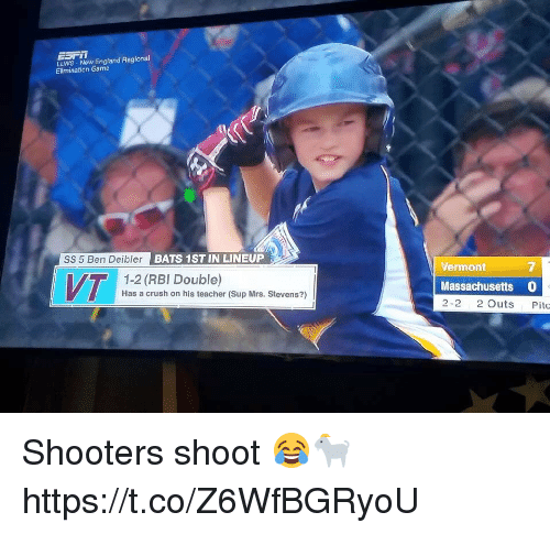 Crush, England, and Memes: ESFI  LLWS-New England Regional  Elimination Game  SS 5 Ben Deibler  BATS 1ST IN LINEUP  7  VT  1-2 (RBI Double)  Has a crush on his teacher (Sup Mrs. Stevens?)  Vermont  Massachusetts 0  2-2 2 Outs Pitc Shooters shoot 😂🐐 https://t.co/Z6WfBGRyoU