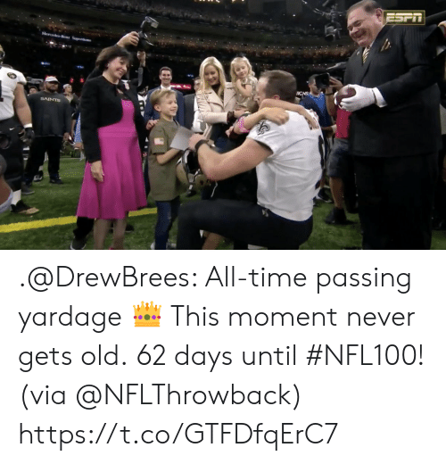 Memes, Mercedes, and New Orleans Saints: ESPIT  Mercedes Benz Superdome  ICNS  SAINTS .@DrewBrees: All-time passing yardage 👑 This moment never gets old.  62 days until #NFL100! (via @NFLThrowback) https://t.co/GTFDfqErC7