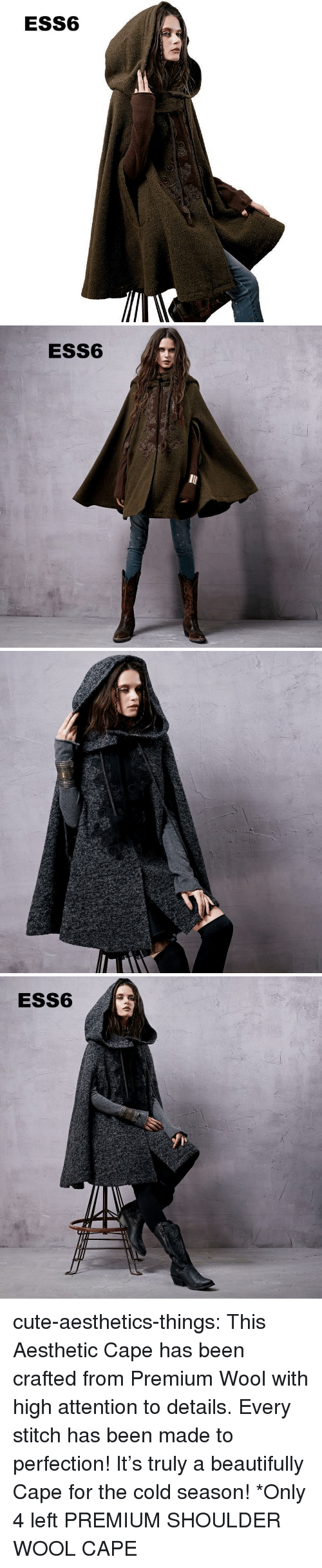 Cute, Target, and Tumblr: ESS6   ESS6   ESS6 cute-aesthetics-things:  This Aesthetic Cape has been crafted from Premium Wool with high attention to details. Every stitch has been made to perfection! It's truly a beautifully Cape for the cold season! *Only 4 left PREMIUMSHOULDER WOOL CAPE