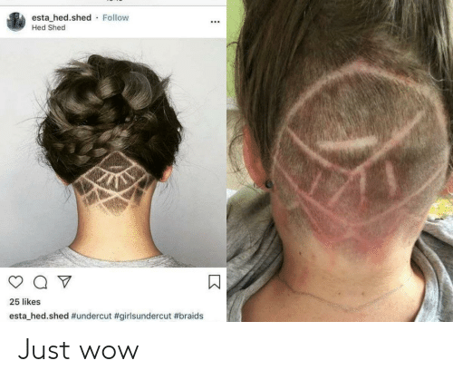 Braids, Wow, and Just Fuck My Shit Up: esta hed.shed Follow  Hed Shed  25 likes  esta_hedshed Just wow