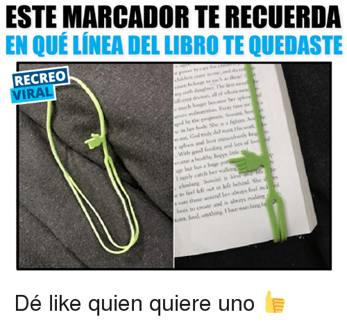 Love, Uno, and Work: ESTE MARCADOR TERECUERDA  EN QUE LINEA DEL LIBRO TE QUEDASTE  RECREO  VIRAL  truly did want His work.  Cod u and liver mirac  lots of  feeding  With  a luge  but los a  walking  I ly catch ber  feel left out or ki  feel indi  around ber always kwes to create and  watchi  I love anyt Dé like quien quiere uno 👍