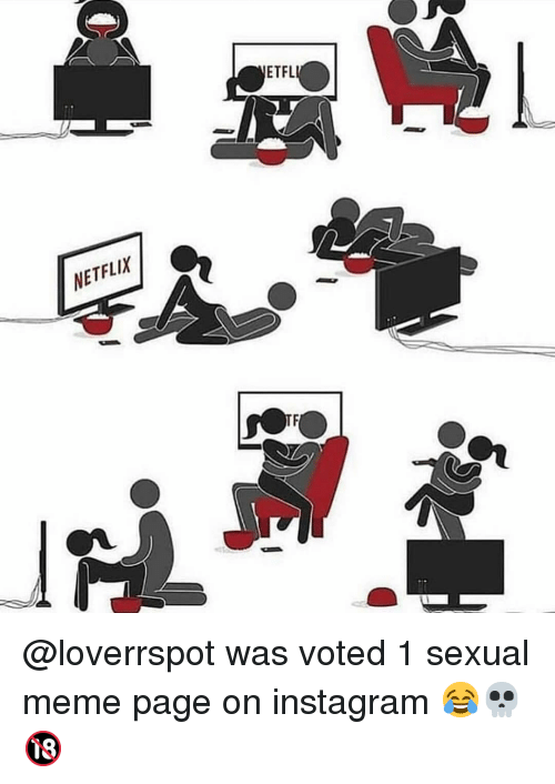 Instagram, Meme, and Memes: ETFL  NETFLIX @loverrspot was voted 1 sexual meme page on instagram 😂💀🔞