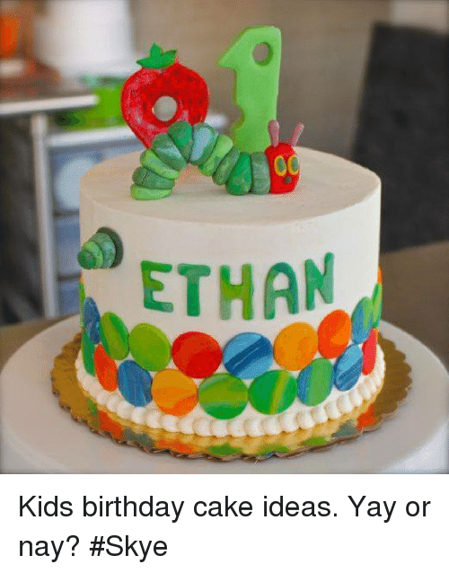 Memes And Skye ETHAN Kids Birthday Cake Ideas Yay Or Nay