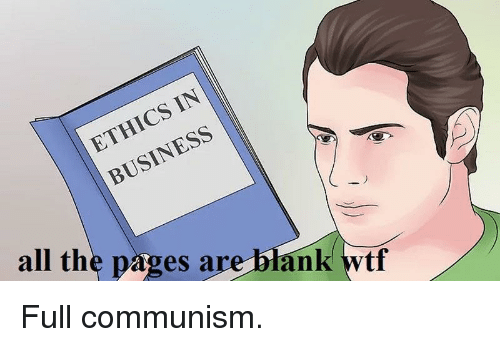 Wtf, Business, and Communism: ETHICS IN  BUSINESS  all the pages are blank wtf