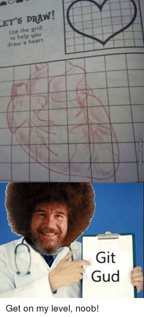 Memes, 🤖, and Git: ET's DRAW!  use the grid  to help you  draw a heart.  Git  Gud  i Get on my level, noob!