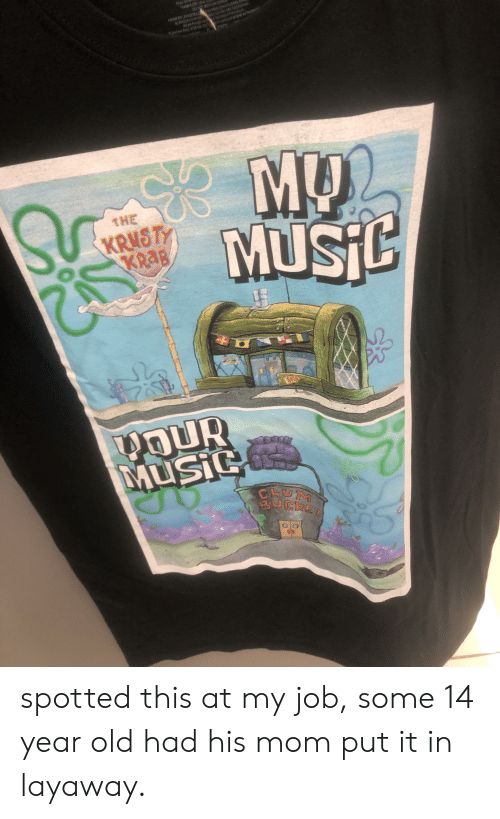 Ets The Music Spotted This At My Job Some 14 Year Old Had His Mom Put It In Layaway Music Meme On Me Me