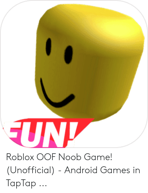 EUND Roblox OOF Noob Game! Unofficial - Android Games in TapTap